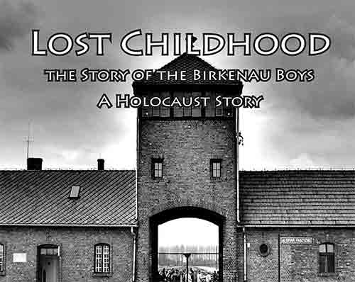Lost Childhood: The Story of the Birkenau Boys